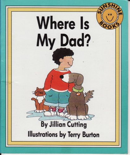 Where Is My Dad? (Sunshine Books): Jillian Cutting