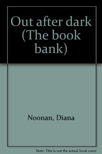 Out after dark (The book bank): Diana Noonan
