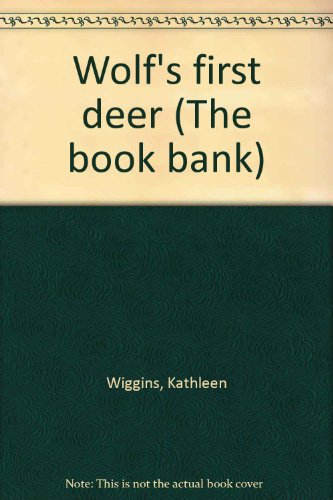 9780780206564: Wolf's first deer (The book bank)