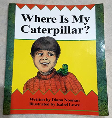 Where is My Caterpillar? (Wonder World): Noonan, Diana