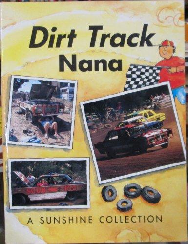 9780780207486: Dirt Track Nana - Sunshine Collections, Level 6