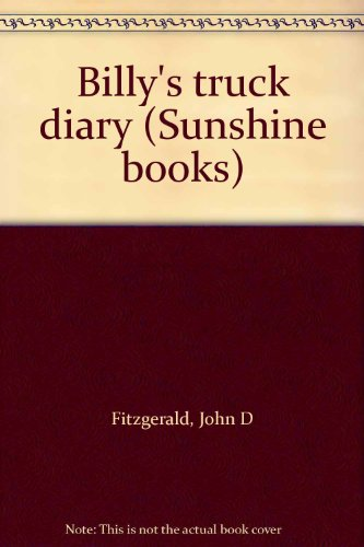 Billy's truck diary (Sunshine books): Fitzgerald, John D