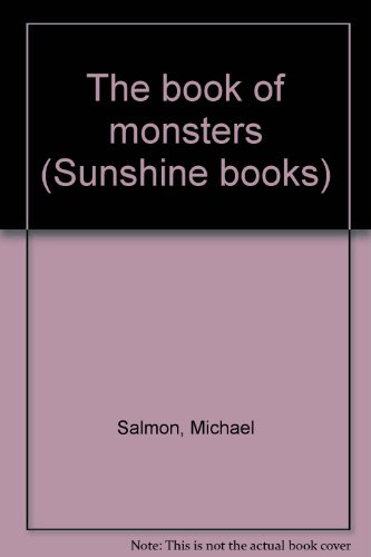 The book of monsters (Sunshine books): Michael Salmon