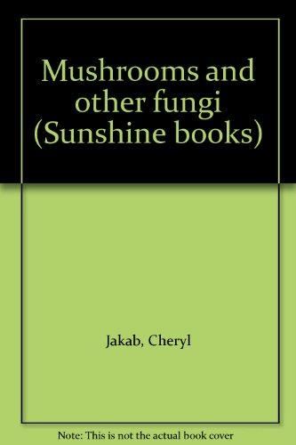 9780780211315: Mushrooms and other fungi (Sunshine books)