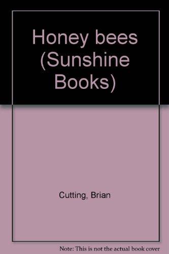 Honey bees (Sunshine Books): Cutting, Brian