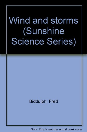 Wind and storms (Sunshine Science Series): Fred Biddulph