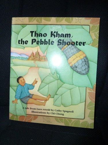 Thao Kham the Pebble Shooter a Tale: Spagnoli, Cathy