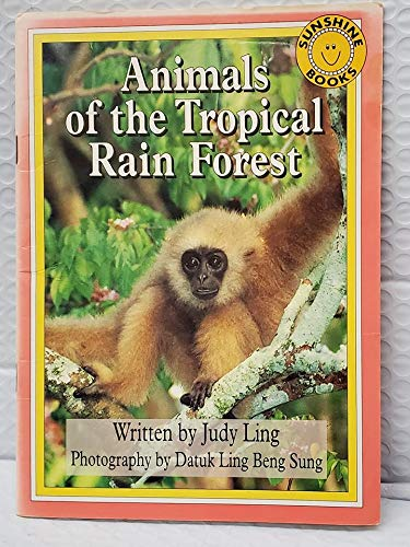 Animals of the tropical rain forest (Sunshine: Ling, Judy