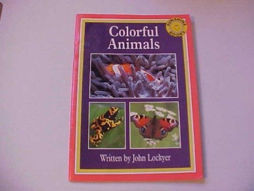 Colorful animals (Sunshine books): Lockyer, John