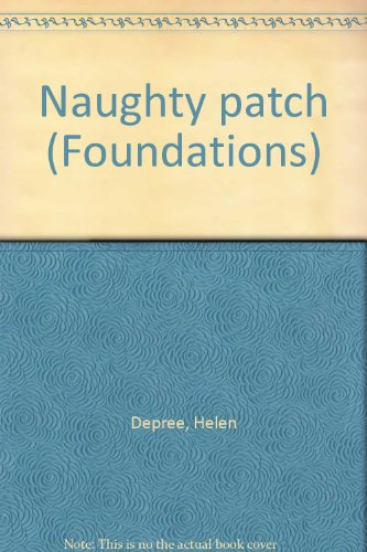 Naughty patch (Foundations): Depree, Helen