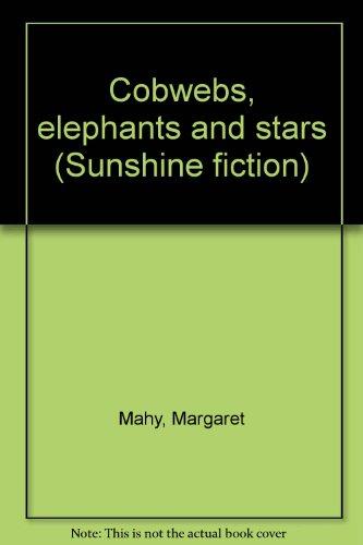 9780780240483: Cobwebs, elephants and stars (Sunshine fiction)
