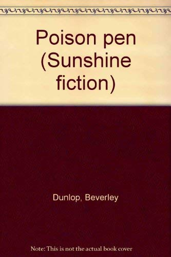 Poison pen (Sunshine fiction) (9780780241299) by Beverley Dunlop