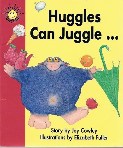 Huggles Can Juggle/SSN/a: Joy Cowley