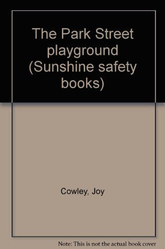 The Park Street playground (Sunshine safety books) (0780250338) by Joy Cowley