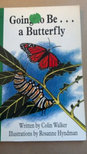 9780780251182: Going to be-- a butterfly (Sunshine fact & fantasy)