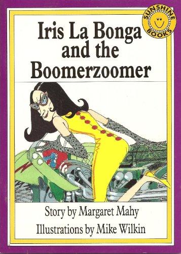 Iris La Bonga and the Boomerzoomer: Margaret Mahy