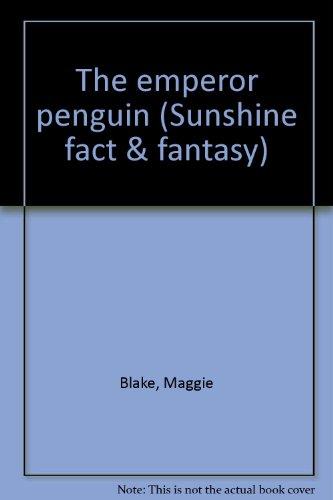9780780251991: The emperor penguin (Sunshine fact & fantasy)