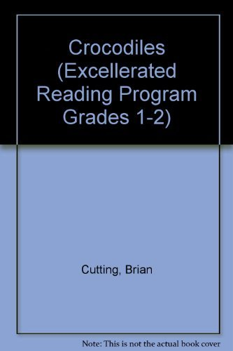 Crocodiles (Excellerated Reading Program Grades 1-2): Cutting, Brian; Jillian