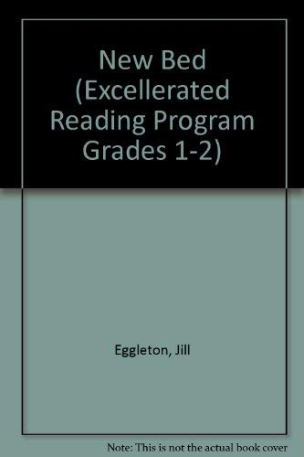 New Bed (Excellerated Reading Program Grades 1-2) (0780252160) by Jill Eggleton