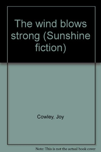 The wind blows strong (Sunshine fiction) (9780780257450) by Cowley, Joy