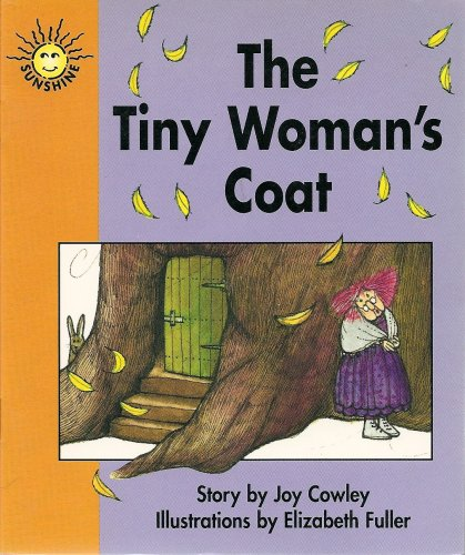 The Tiny Woman's Coat (Sunshine Fiction, Level H) (9780780257535) by Joy Cowley