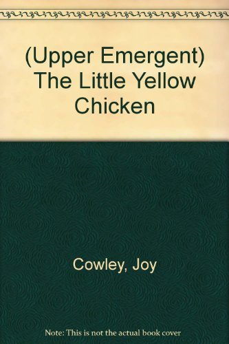 The Little Yellow Chicken [Sunshine Read-Togethers -: Joy Cowley