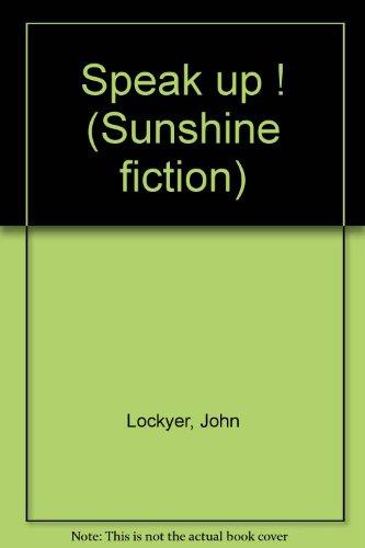 Speak up! (Sunshine fiction, Level 1) Lockyer, John