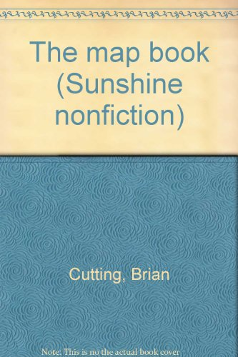 The map book (Sunshine nonfiction) Cutting, Brian