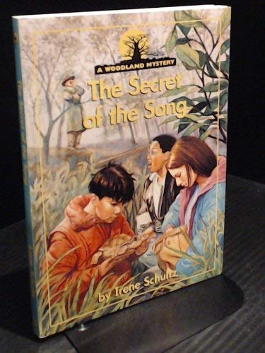 The Secret of the Song (Woodland Mysteries): Schultz, Irene