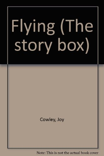 Flying (The story box) (9780780274402) by Cowley, Joy