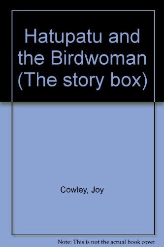 Hatupatu and the Birdwoman (The story box) (9780780275102) by Cowley, Joy