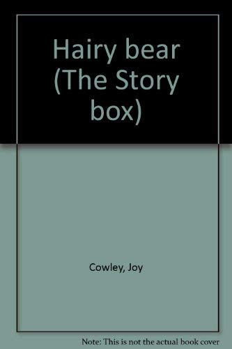 Hairy bear (The Story box): Cowley, Joy
