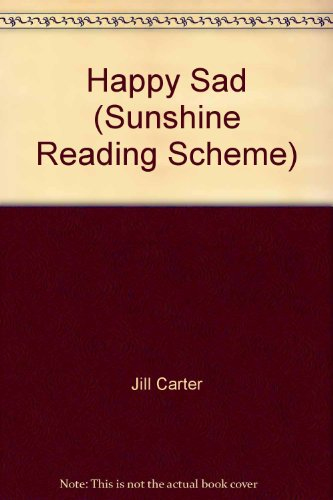 Happy Sad (Sunshine Reading Scheme): Jill Carter; Judy