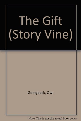 9780780283015: The gift (Story vine)