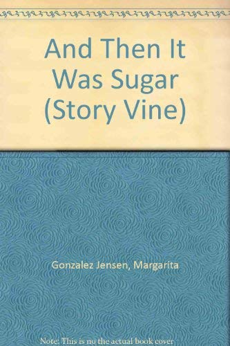 9780780283183: And then it was sugar (Story vine)