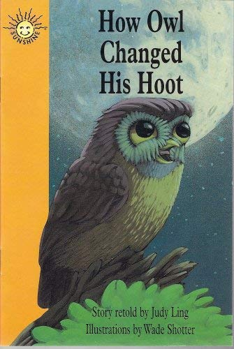 How Owl Changed His Hoot (Sunshine Fiction,: Judy Ling