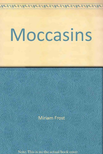 Moccasins (TWiG books, nonfiction set A) (0780290534) by Miriam Frost