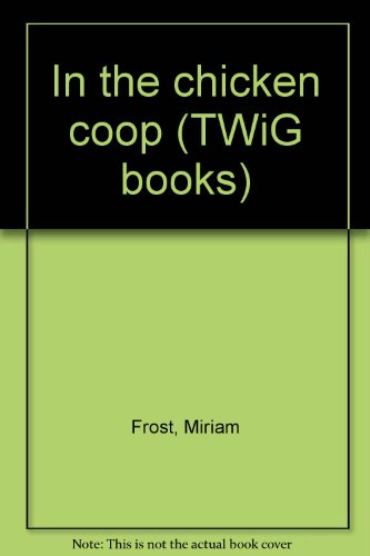 9780780290983: In the chicken coop (TWiG books)