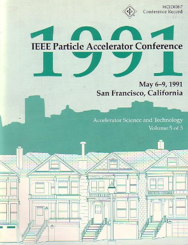 9780780301351: IEEE Particle Accelerator Conference, 1991/91Ch3038-7