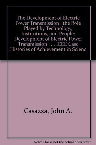 The Development of Electric Power Transmission: The Role Played by Technology, Institutions, and ...