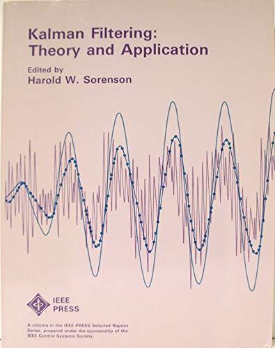9780780304215: Kalman Filtering: Theory and Application