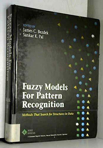 Fuzzy Models for Pattern Recognition: Methods that: Bezdek, J. C.