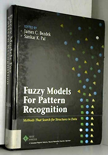 9780780304222: Fuzzy Models for Pattern Recognition: Methods That Search for Structures in Data (IEEE Press Selected Reprint Series)