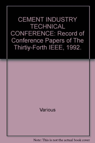 CEMENT INDUSTRY TECHNICAL CONFERENCE: Record of Conference Papers of The Thirtiy-Forth IEEE, 1992.:...
