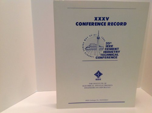 CEMENT INDUSTRY TECHNICAL CONFERENCE: Record of Conference Papers of The Thirtiy-Fifth IEEE, 1993.