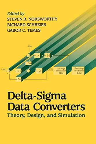 Delta-Sigma Data Converters: Theory, Design, and Simulation: Steven R. Norsworthy (Editor), Richard...