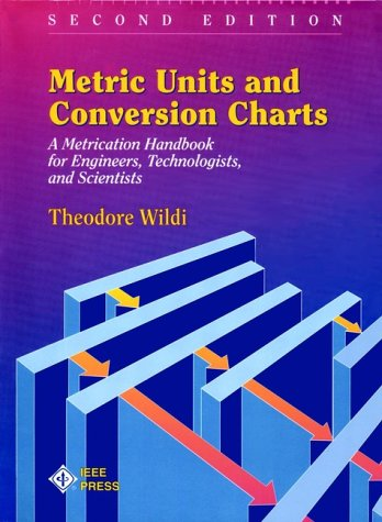 9780780310506: Metric Units and Conversion Charts: A Metrication Handbook for Engineers, Technologists and Scientists