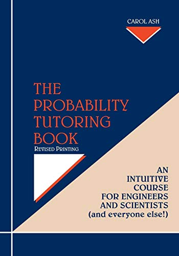 9780780310513: The Probability Tutoring Book Revised Printing: An Intuitive Essentials for Engineers and Scientists (and Everyone Else!). Revised Printing