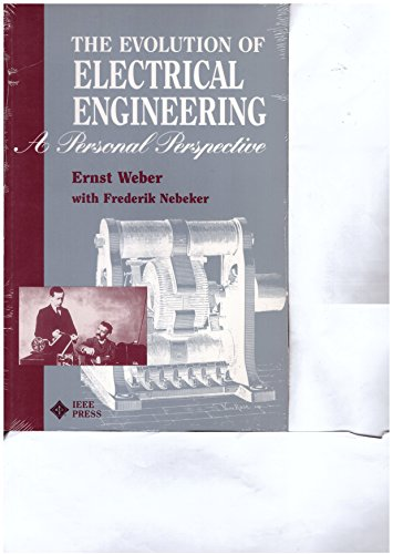 9780780310667: The Evolution of Electrical Engineering: A Personal Perspective