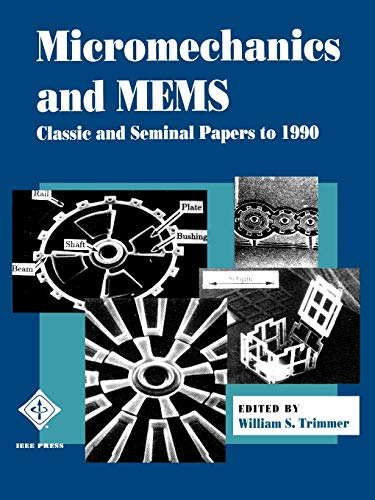 Micromechanics and MEMS: Classic and Seminal Papers: Inc. Staff Institute